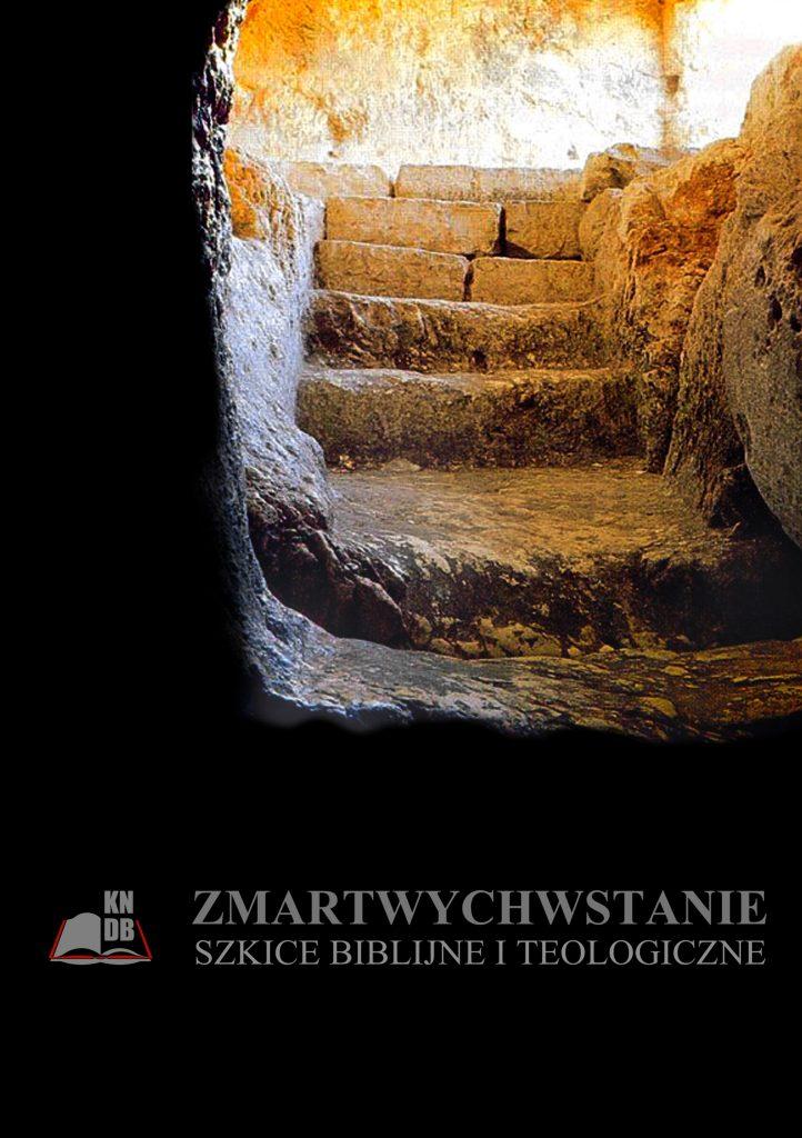 Zmartwychwstanie. Szkice biblijne i teologiczne, redakcja naukowa Tomasz Twardziłowski, KNDB, Warszawa 2015
