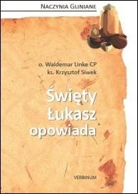 o. Waldemar Linke, ks. Krzysztof Siwek, Święty Łukasz opowiada (NG 2), Verbinum, Warszawa 2014