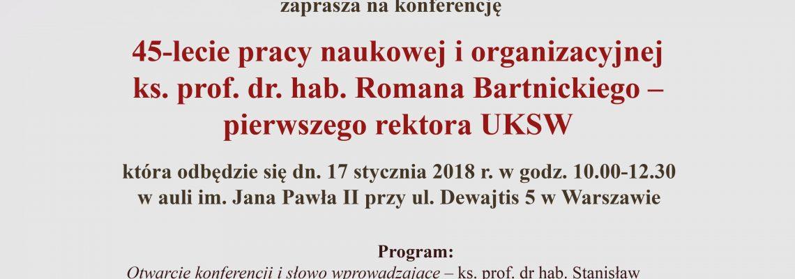 45-lecie pracy naukowej i organizacyjnej ks. prof. dr. hab. Romana Bartnickiego